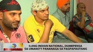Ilang indian national, dumepensa sa umano'y pananaga sa pagpapautang
