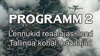 Lennukid Reaalajas, Lend Tallinna Kohal, Hävitajad | Programm 2