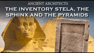 The Inventory Stela, the Sphinx and the Great Pyramid | Ancient Architects