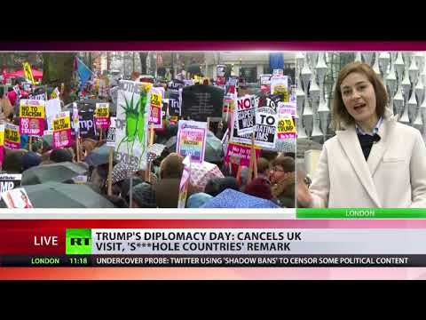 Trump cancels UK visit makes s hole countries remark