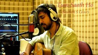 Tum Saath Ho - Tamasha - Saurabh S (Acoustic Loop Cover)