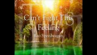 Can't Fight This Feeling Reo Speedwagon Lyrics