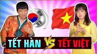 Hàn Quốc và Việt Nam ăn Tết như thế nào? | Sự khác nhau giữa Tết Hàn và Tết Việt | Korea vs Vietnam