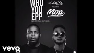 MVP - Who You Epp (Extended Freestyle) ft. Olamide