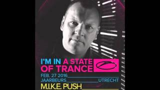 M.I.K.E.  Push -  Live @ A State Of Trance 750, Utrecht (Stage 15 Years and Counting) - 27.2.2016