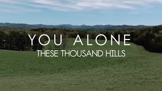 You Alone - (Official Music Video by These Thousand Hills)