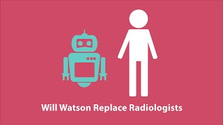 Will Watson Replace Radiologists?