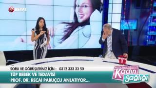 Prof. Dr. Recai Pabuçcu İle Kadın Sağlığı - Beyaz Tv 4.Bölüm (02.07.2016)