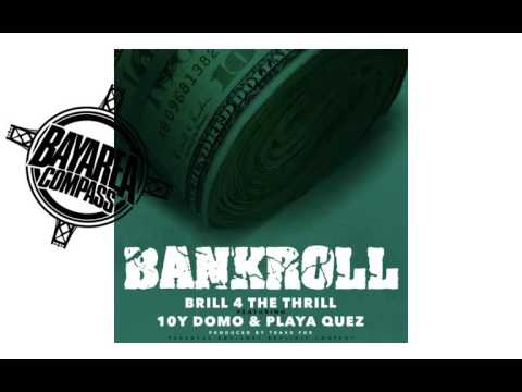 Brill 4 the Thrill ft. 10Y Domo x Playa Quez - Bank Roll [BayAreaCompass] @Brill415