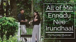 All of Me | ft. Tara Pramod | Ennodu Nee Irundhaal | Mashup |