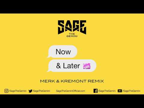 Download Sage The Gemini - Now and Later (Merk and Kremont Remix)
