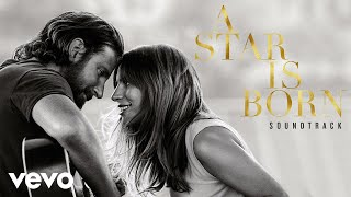 Lady Gaga - Is That Alright? (A Star Is Born)