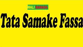 Tata Samake, Fassa
