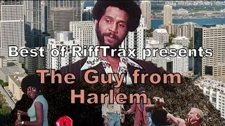 Best of RiffTrax The Guy from Harlem