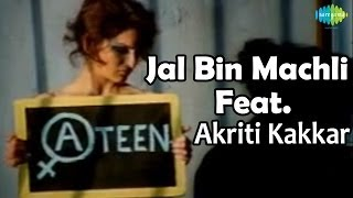 Jal Bin Machali | A - Teen | Bollywood Hot Video Song | Akriti Kakkar