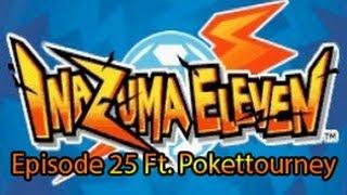 Let's Play Inazuma Eleven DS Episode 25 Ft. Pokettourney