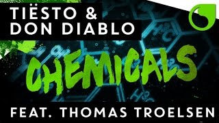 Tiësto & Don Diablo Ft. Thomas Troelsen - Chemicals (Original Mix)