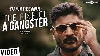 Yaanum Theeyavan   The Rise of a Gangster Video Song   Raju Sundaram, Ashwin Jerome, Varsha   Achu