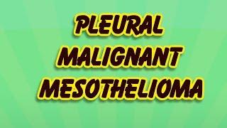 Mesothelioma - pleural malignant mesothelioma  (mp4 720p)