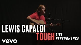 "Lewis Capaldi - ""Tough"" Official Performance 