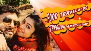 Food Travel Vlog Through Amsterdam FT. Mithun Ramesh | Malayalam Video | Lakshmi Menon