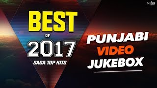 Best Of 2017 | Top Latest Punjabi Songs Collection | Saga Music Top Hits Of 2017 / 2018