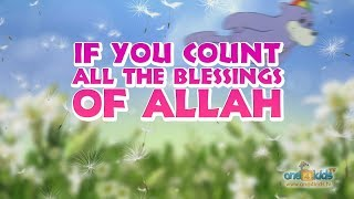 NEW Nasheed - Count the Blessings of Allah with Zaky