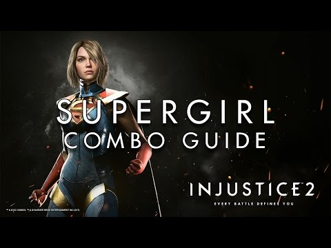 Injustice 2 Supergirl Combo Guide