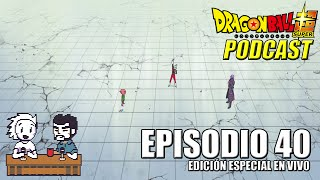 Dragon Ball Super: Episodio 40 | Podcast #31 (Edición en Vivo) [Ft. Anzu e Inspector Geek]