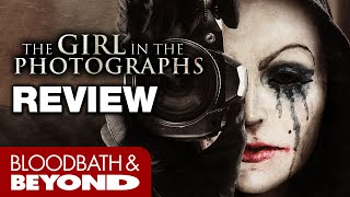The Girl in the Photographs (2015) - Movie Review