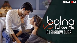 Bolna Vs Follow Me | DJ Shadow Dubai Mashup | Kapoor & Sons | 2016 HD Video