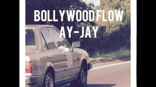 Ay-Jay - BollywoodFlow (Official Full Audio Song)