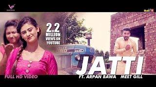 Jatti - Meet Gill | Latest Punjabi Songs 2016 || Arpan Bawa || VS Records ||