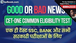One Exam for All Govt Jobs? Latest News on CET for Banking, SSC & Railways! By Testbook.com