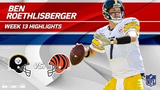 Ben Roethlisberger's 17-Pt Comeback Win vs. Cincy! | Steelers vs. Bengals | Wk 13 Player Highlights