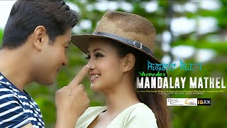 Yelakliba Leinamsidi - Official Movie (Mandalay Mathel) Song Release 2017