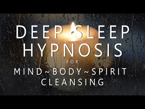 Deep Sleep Hypnosis for Mind Body Spirit Cleansing (Rain & Music for Guided Dreams Self Healing)