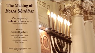 The Making of Bossa Shabbat