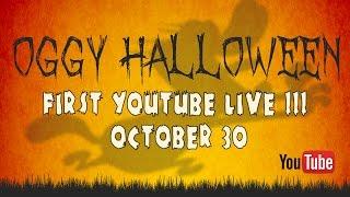 TEASER : OGGY HALLOWEEN - FIRST YOUTUBE LIVE!!! - OCTOBER 30