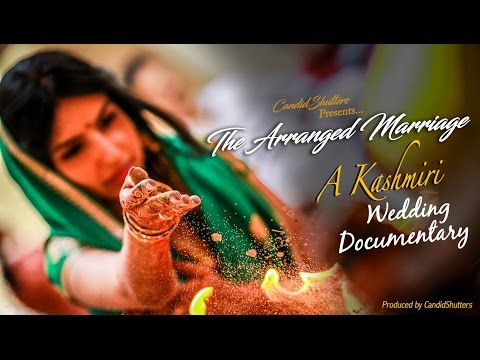 THE ARRANGED MARRIAGE- A Kashmiri Wedding Documentary