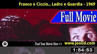 Watch: Franco e Ciccio... ladro e guardia (1969) Full Movie Online