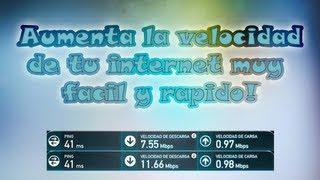 Como Aumentar la Velocidad de tu Internet Facil y Rapido Comprobado | 2016