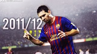 Lionel Messi ● 2011/12 ● Goals, Skills & Assists