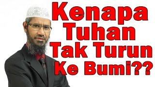 Kenapa Tuhan Tak Turun Ke Bumi - Dr Zakir Naik Malay Subtitle