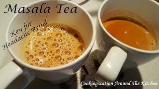 Masala Tea Recipe | Masala Chai to relieve headache | How to make Masala Tea in Hindi | Ginger Tea
