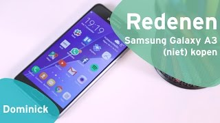 Samsung Galaxy A3 2016: 4 redenen om (niet) te kopen (Dutch)