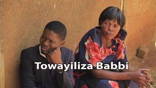 Towayiliza Babbi - Ugandan Luganda Comedy skits.
