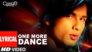 Lyrical One More Dance  Chance Pe Dance  Shahid Kapoor, Genelia DSouza  Kunal Ganjawala uploaded on 29-05-2019 126631 views