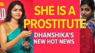 Dhanshika is Prostitute Now - Kollywood Latest Hot News | Cine Flick