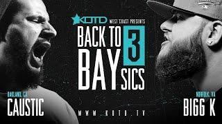KOTD - Rap Battle - Caustic vs Bigg K   #B2B3